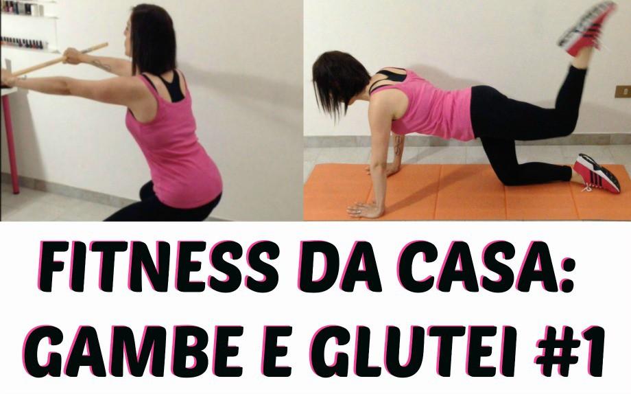FITNESS DA CASA: GAMBE E GLUTEI #1
