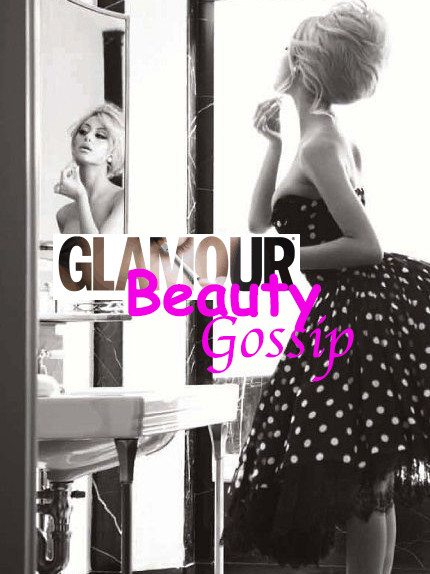 beauty gossip by Nayla C Glamour Italia