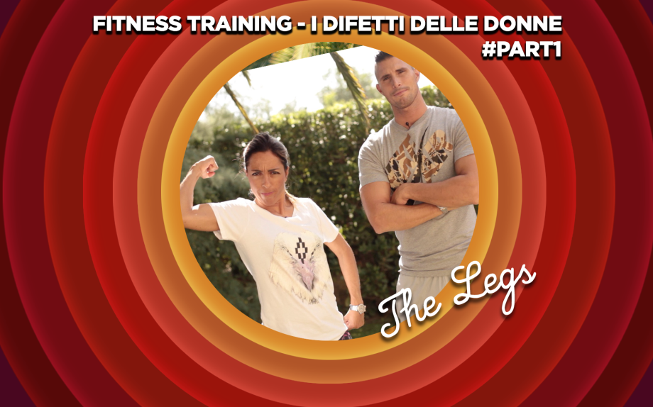 The Fitness Training:  I difetti delle donne #part1