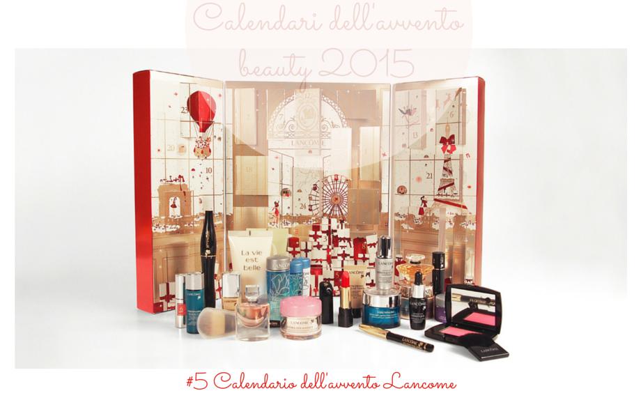 Calendario Avvento Profumeria.Calendario Dell Avvento 2015 8 Proposte Beauty Imperdibili