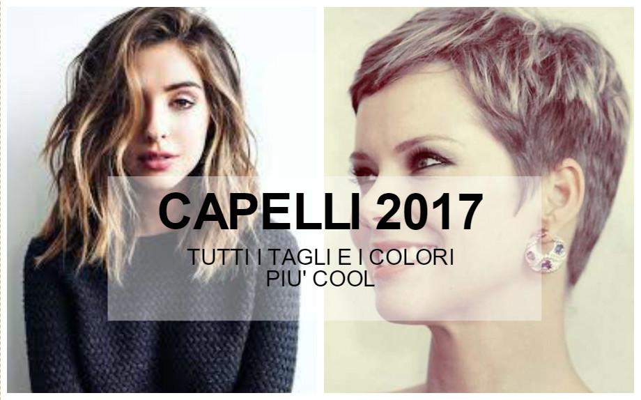 Famoso Capelli 2017: tutti i tagli e i colori del momento - Glamour.it MC79