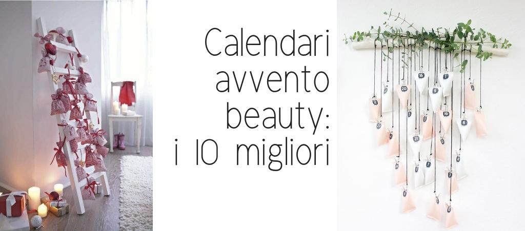 Calendario Dellavvento Beauty 2018 Quale Scegliere Glamourit